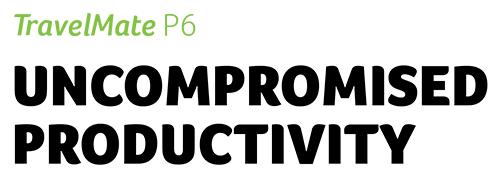 TravelMate P6: Uncompromised Productivity